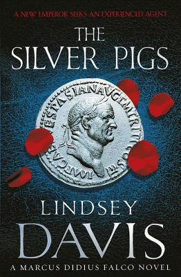 The Silver Pigs: (Falco 1) From the bestselling historical fiction Falco series