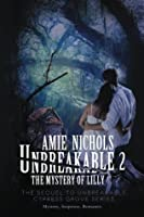 Unbreakable 2: The Mystery of Lilly (Cypress Grove, #2)