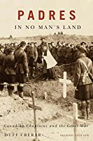 Padres in No Man's Land, Second Edition: Canadian Chaplains and the Great War