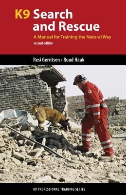 K9 Search and Rescue: A Manual for Training the Natural Way
