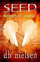 Seed (Keepers of Genesis #1)