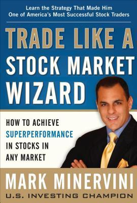 [Mark Minervini] Trade Like a Stock Market Wizard