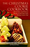 The Christmas Cookie Cookbook: All the Rules and Delicious Recipes to Start Your Own Holiday Cookie Club