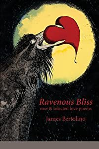 Ravenous Bliss: new & selected love poems