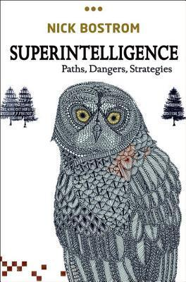 Superintelligence-Paths-Dangers-Strategies