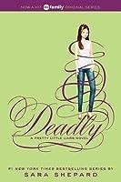 Deadly (Pretty Little Liars, #14)