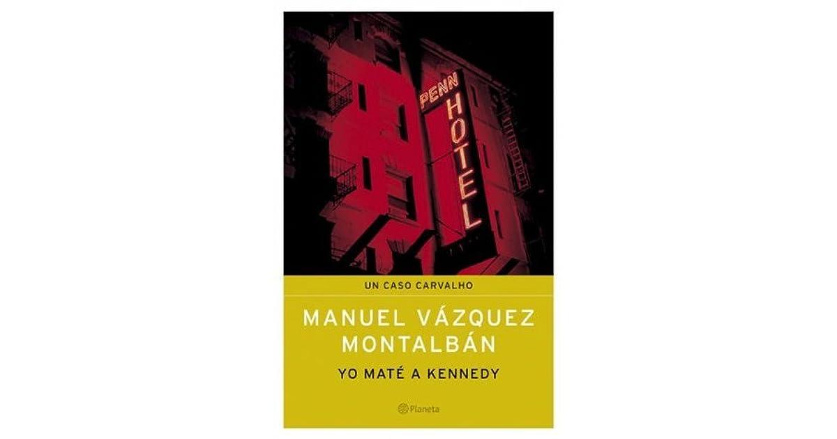 Yo Maté A Kennedy By Manuel Vázquez Montalbán 3 Star Ratings