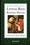 The Trials and Tribulations of Little Red Riding Hood by Jack D. Zipes