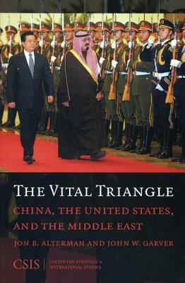 The Vital Triangle: China, and the United States, and the Middle East