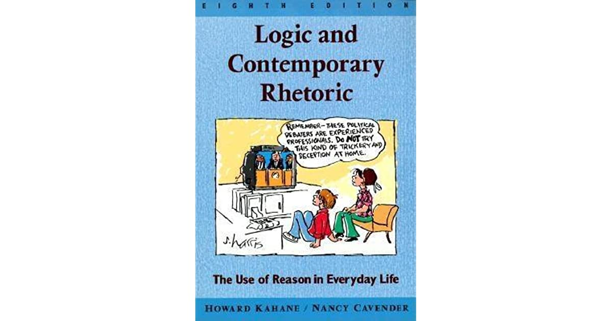Logic and contemporary rhetoric the use of reason in everyday life logic and contemporary rhetoric the use of reason in everyday life by howard kahane fandeluxe Gallery