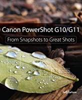 Canon Powershot G10 / G11: From Snapshots to Great Shots
