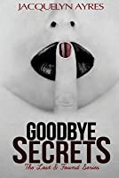 Goodbye Secrets (Lost & Found, #2)