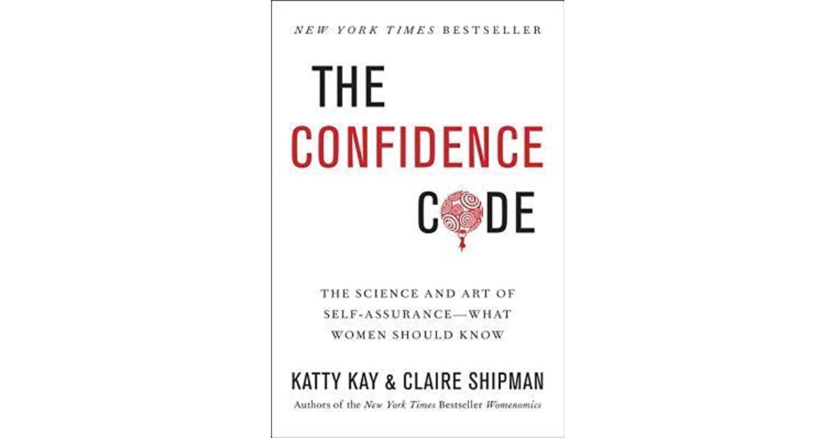 The confidence code the science and art of self assurance what the confidence code the science and art of self assurance what women should know by katty kay fandeluxe Images