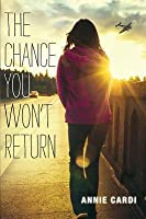 The Chance You Won't Return