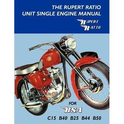 the rupert ratio unit single engine manual for bsa c15 b40 b25 rh goodreads com 1953 BSA A7 BSA Victor Enduro