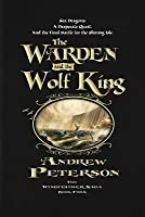 The Warden and the Wolf King (The Wingfeather Saga #4)