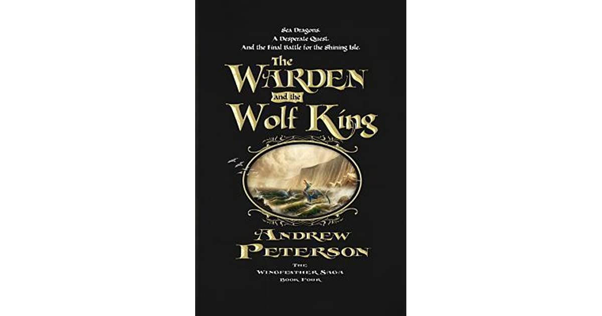 The Warden And The Wolf King By Andrew Peterson