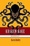 Kraken Bake (Epikurean Epic, #2) audiobook download free