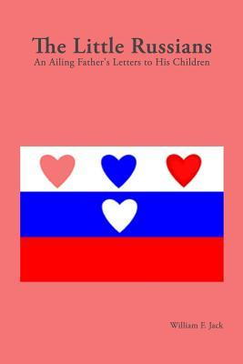 The Little Russians: An Ailing Father's Letters to His Children