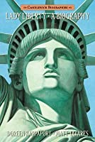 Lady Liberty: A Biography (Candlewick Biographies)