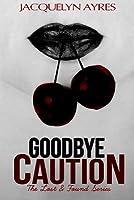 Goodbye Caution