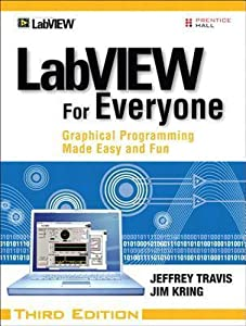 LabVIEW for Everyone: Graphical Programming Made Easy and Fun