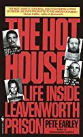 The Hot House: Life Inside Levenworth Prison