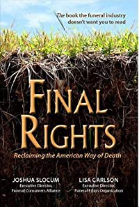 Final Rights: Reclaiming the American Way of Death