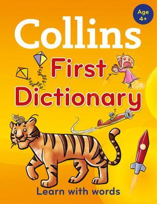 Collins First Dictionary: Learn with words, for age 4+