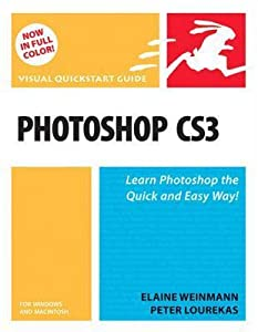 Photoshop Cs3 for Windows and Macintosh: Visual QuickStart Guide