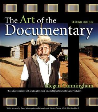 The Art of the Documentary: Fifteen Conversations with Leading Directors, Cinematographers, Editors, and Producers