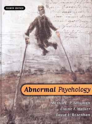 Abnormal Psychology Martin E.P. Seligman, Elaine F. Walker, David L. Rosenhan