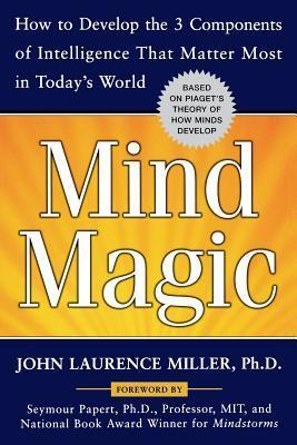 Mind-Magic-How-to-Develop-the-3-Components-of-Intelligence-That-Matter-Most-in-Today-s-World