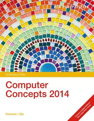 New Perspectives on Computer Concepts 2014, Introductory (with Microsoft Office 2013 Try It! and Coursemate Printed Access Card)