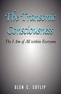 The Transonic Consciousness: The I Am of All Within Everyone