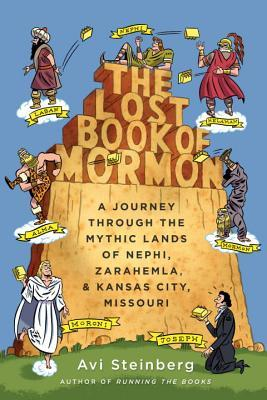 The Lost Book of Mormon: A Journey Through the Mythic Lands of Nephi