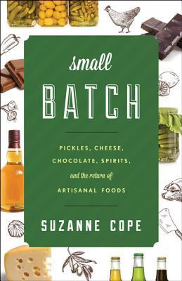Small-Batch-Pickles-Cheese-Chocolate-Spirits-and-the-Return-of-Artisanal-Foods
