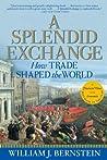 A Splendid Exchange by William J. Bernstein