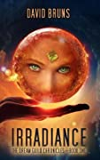 Irradiance (The Dream Guild Chronicles, #1)