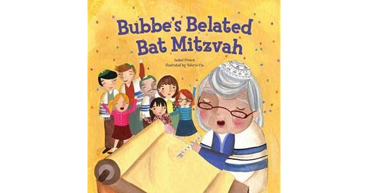 Bubbe's Belated Bat Mitzvah by Isabel Pinson