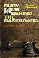 Bury Me Behind the Baseboard
