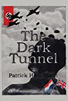 The Dark Tunnel: A Tale of Childhood, Passion and War