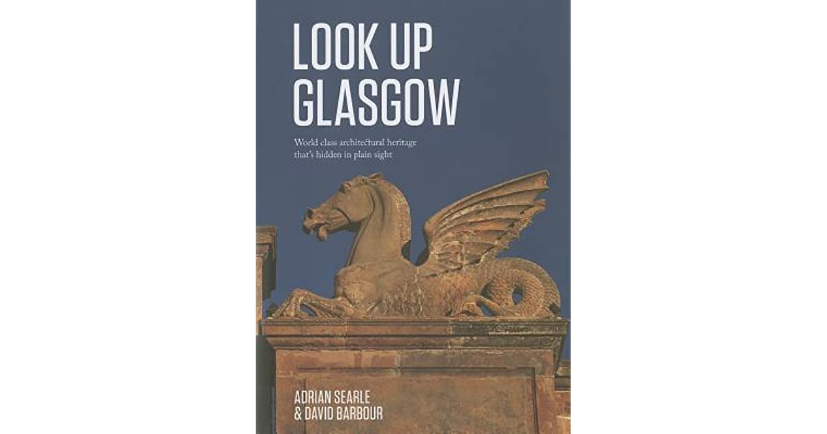 Look Up Glasgow: World class architectural heritage thats hidden in plain sight
