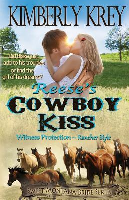 Reese's Cowboy Kiss: Witness Protection - Rancher Style: Blake's Story