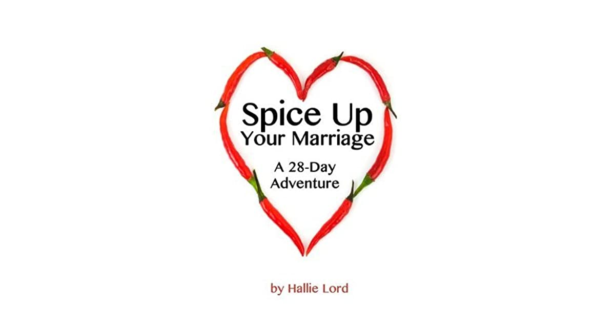 Spice up your marriage a 28 day adventure by hallie lord - Spicing up the bedroom for married couples ...