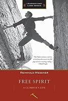 Free Spirit: A Climber's Life, Revised Edition