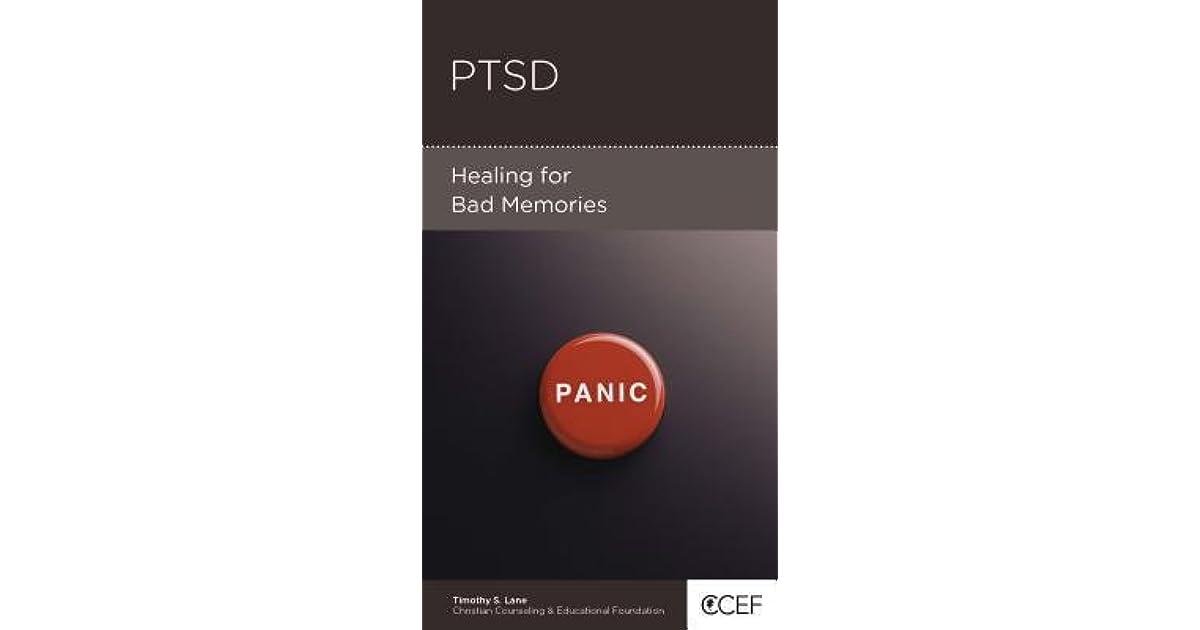 Ptsd: Healing for Bad Memories by Timothy S  Lane