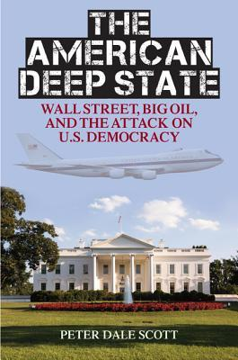 The American Deep State: Wall Street, Big Oil & the Attack on U.S. Democracy