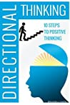 Directional Thinking: 10 Steps to Positive Thinking