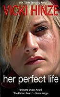 Her Perfect Life (The Reunited Hearts, #1)